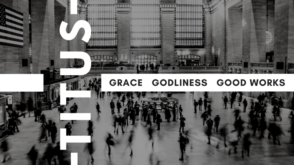 Grace, Godliness and Good Works