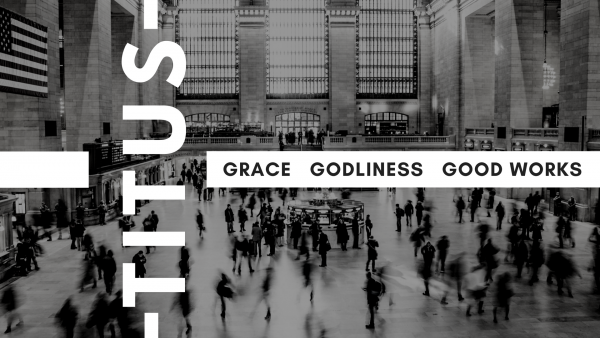 Grace, Godliness, and Good Works Image